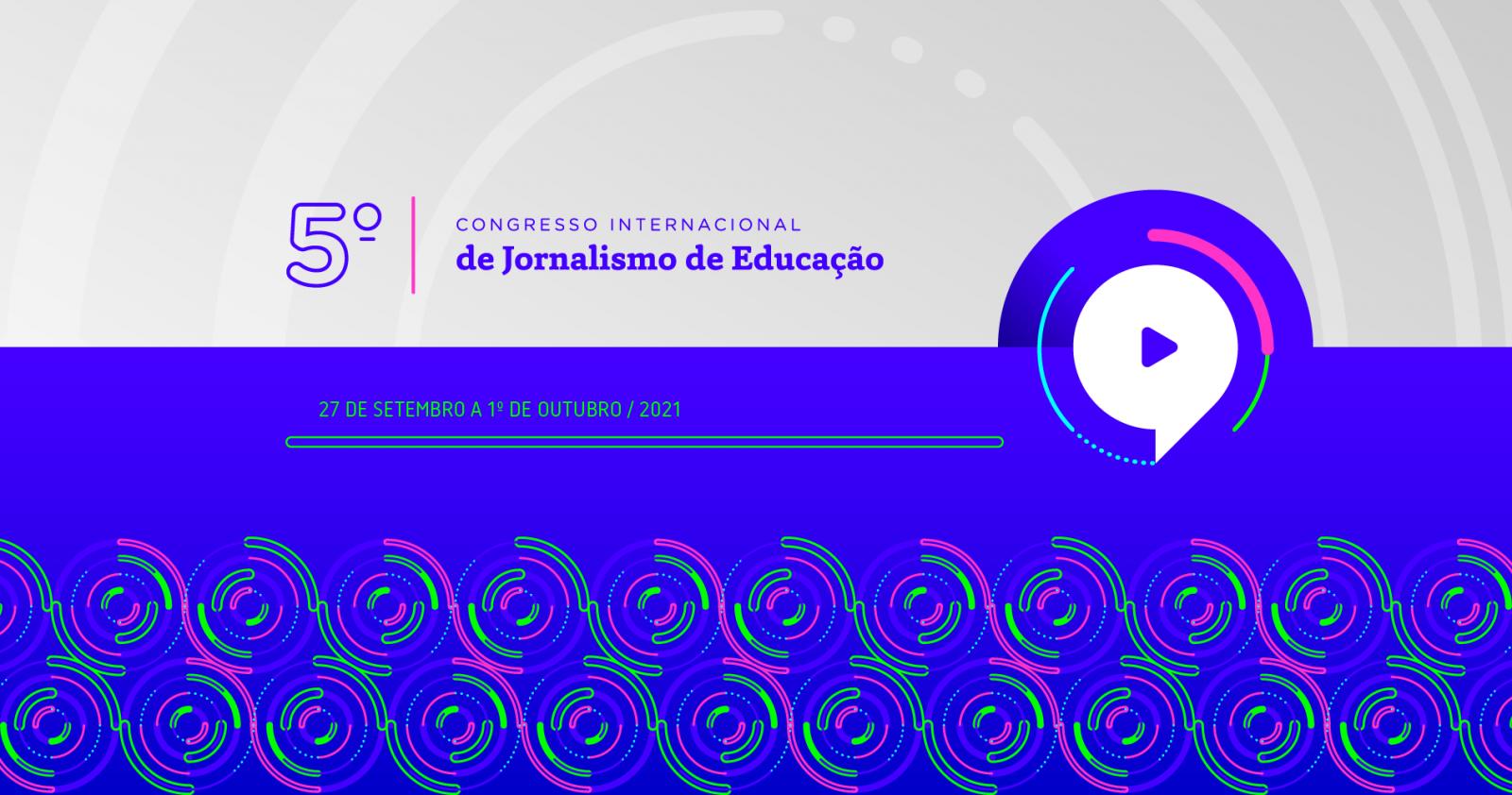 5º Congresso Internacional de Jornalismo de Educação